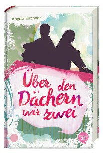 Cover, Angela Kirchner, Über den Dächern wir zwei, Rezension, Oetinger34