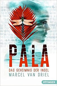 Marcel van Driel, Oetinger Verlag, Rezension, Pala Das Geheimnis der Insel, Cover