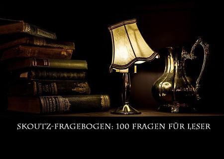 Fragen, Skoutz-Fragebogen: 100 Fragen für Leser