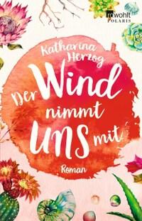 Rezension, Rowohlt Polaris, Katharina Herz, Der Wind nimmt und mit