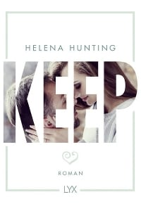 LYX, Helena Hunting, Keep, Rezension, Mehrteiler