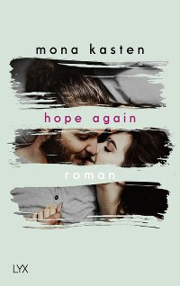 hope again, Mona Kasten, Cover, LYX Verlag, Rezension