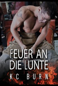Cover, Dreamspinner Press, KC Burn, Feuer an die Lunte, Rezension