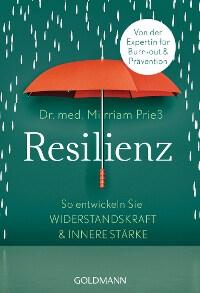 Goldmann Verlag, Resilienz, Dr. Mirriam Prieß, Rezension