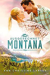 Ann Christine Larsen, Rezension, Cover, Ausgerechnet Montana
