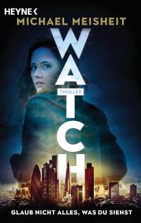 Rezension, Heyne Verlag, Michael Meisheit, WATCH