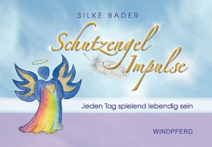 Silke Bader, Windpferd Verlag, Rezension, Schutzengel-impulse