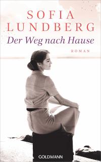 Sofia Lundberg, Der Weg nach Hause, Goldmann Verlag, Rezension